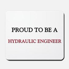 Proud to be a Hydraulic Engineer Mousepad