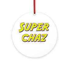 Super chaz Ornament (Round)