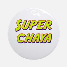 Super chaya Ornament (Round)