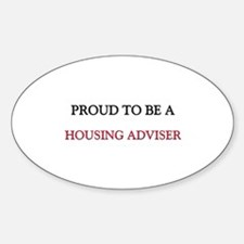 Proud to be a Housing Adviser Oval Decal