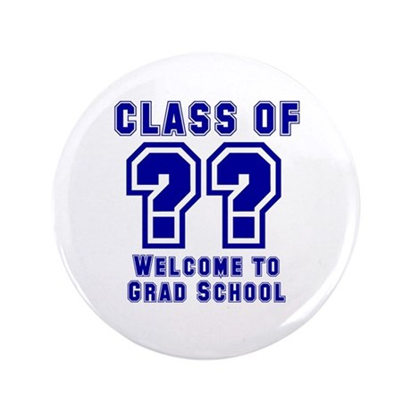 """Class of ?? Welcome..."" 3.5"" Butto"