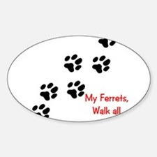 Walk all over me 2 Oval Decal