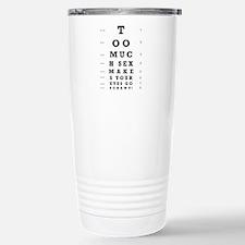 """Too Much Sex"" Travel Mug"