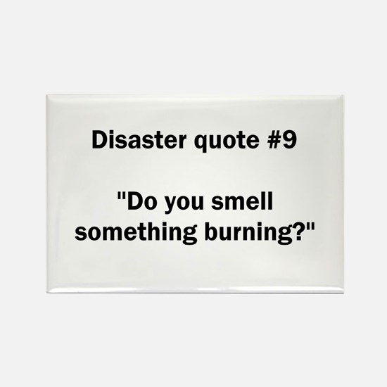 Disaster quote #9 - Rectangle Magnet