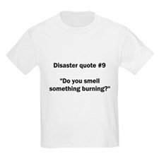 Disaster quote #9 - T-Shirt