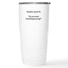 Disaster quote #9 - Travel Mug