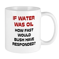 If Water Was Oil Mug