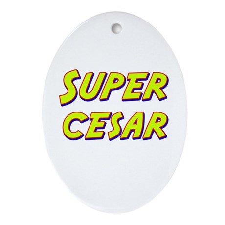 Super cesar Oval Ornament