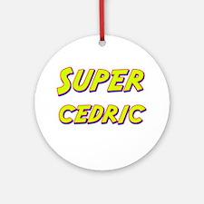 Super cedric Ornament (Round)