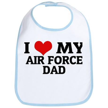 I Love My Air Force Dad Bib