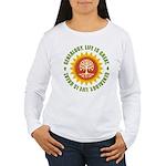 Life Is Great Women's Long Sleeve T-Shirt