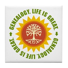 Life Is Great Tile Coaster