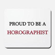 Proud to be a Horographist Mousepad