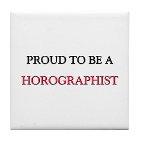 Proud to be a Horographist Tile Coaster