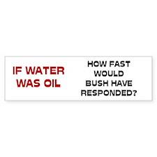 If Water Was Oil Bumper Bumper Sticker