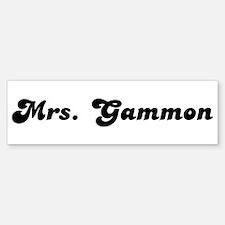 Mrs. Gammon Bumper Bumper Bumper Sticker