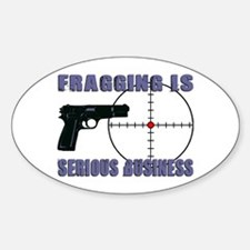 Serious Fragging Oval Decal
