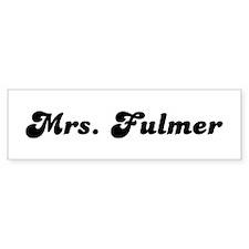 Mrs. Fulmer Bumper Bumper Sticker