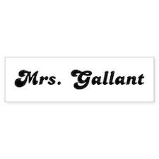 Mrs. Gallant Bumper Bumper Sticker