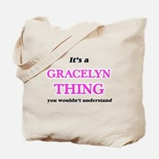 It's a Gracelyn thing, you wouldn&#39 Tote Bag