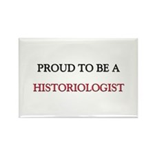 Proud to be a Historiologist Rectangle Magnet