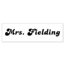 Mrs. Fielding Bumper Stickers