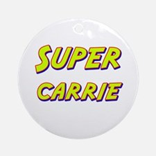 Super carrie Ornament (Round)