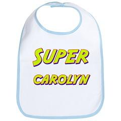 Super carolyn Bib