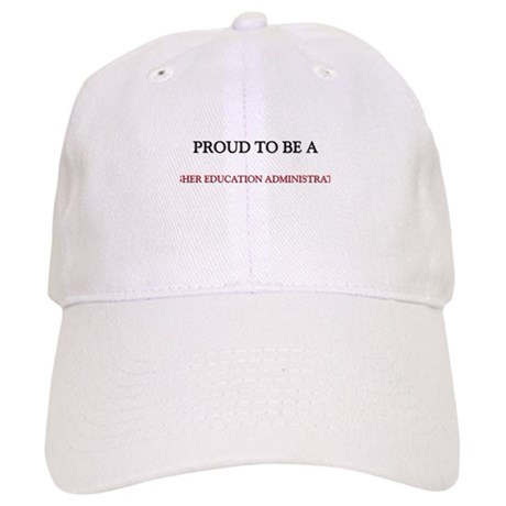 Proud to be a Higher Education Administrator Cap