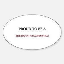 Proud to be a Higher Education Administrator Stick
