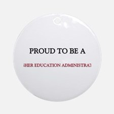Proud to be a Higher Education Administrator Ornam