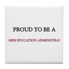Proud to be a Higher Education Administrator Tile