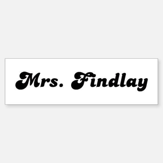 Mrs. Findlay Bumper Bumper Bumper Sticker