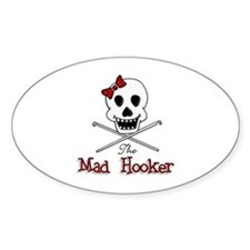 The Mad Hooker Oval Decal