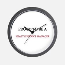 Proud to be a Health Service Manager Wall Clock