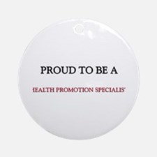 Proud to be a Health Promotion Specialist Ornament