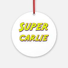 Super carlie Ornament (Round)