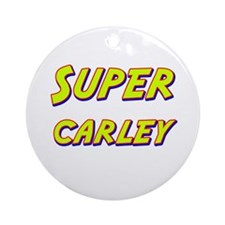 Super carley Ornament (Round)