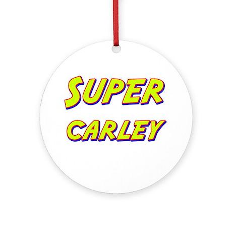 Super carley Ornament (Round)
