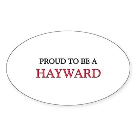 Proud to be a Hayward Oval Sticker