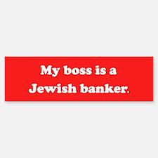My Boss Is A Jewish Banker Bumper Bumper Bumper Sticker