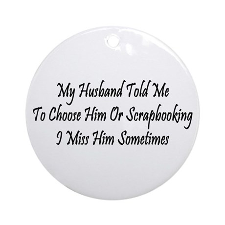 Husband Or Scrapbooking Ornament (Round)