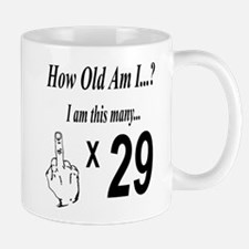 Cute Not a day over 29 Mug