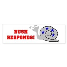 Bush Responds-Snail's Pace Bumper Bumper Sticker