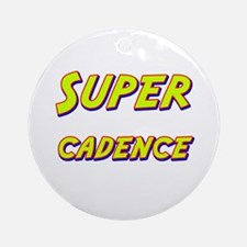 Super cadence Ornament (Round)