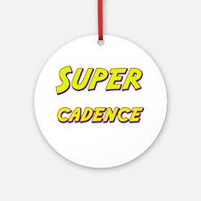 Super cadence Ornament (Round)