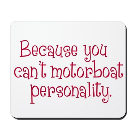 Can't Motorboat Personality Mousepad