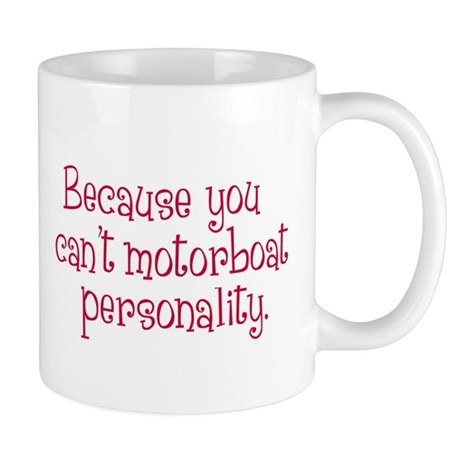 Can't Motorboat Personality Mug