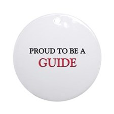 Proud to be a Guide Ornament (Round)