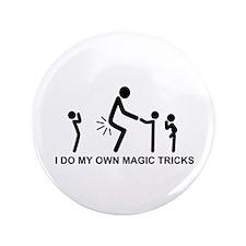"I do my own magic tricks - 3.5"" Button"